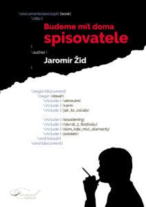 Budeme mít doma spisovatele, Jaromír Žid