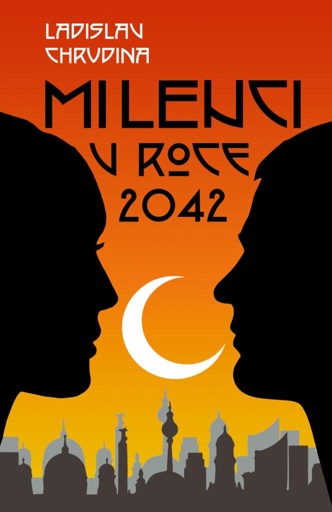 Milenci v roce 2042, Ladislav Chrudina